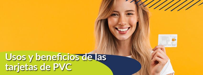 Usos y beneficios de las tarjetas de PVC